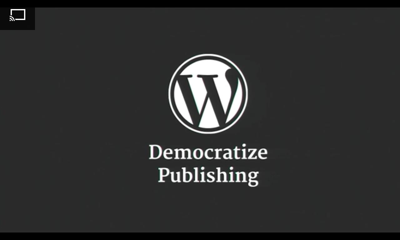 WordPress: Democratize Publishing